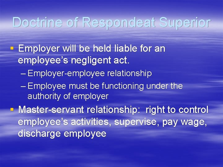 Doctrine of Respondeat Superior § Employer will be held liable for an employee's negligent