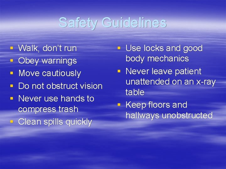 Safety Guidelines § § § Walk, don't run Obey warnings Move cautiously Do not