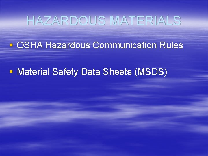 HAZARDOUS MATERIALS § OSHA Hazardous Communication Rules § Material Safety Data Sheets (MSDS)