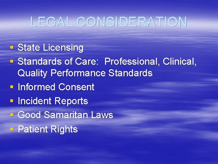 LEGAL CONSIDERATION § State Licensing § Standards of Care: Professional, Clinical, Quality Performance Standards