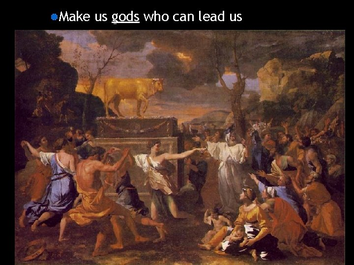 Make us gods who can lead us