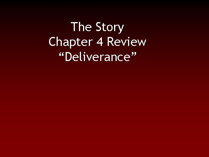 """The Story Chapter 4 Review """"Deliverance"""""""