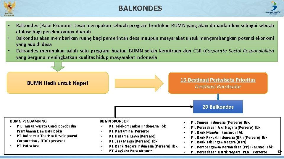 BALKONDES REPUBLIK INDONESIA • • • Balkondes (Balai Ekonomi Desa) merupakan sebuah program bentukan