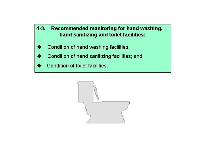 4 -3. Recommended monitoring for hand washing, hand sanitizing and toilet facilities: Condition of