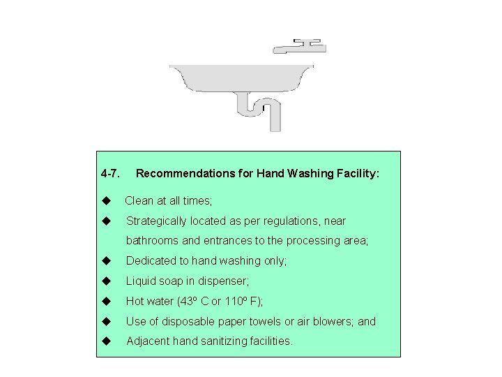 4 -7. Recommendations for Hand Washing Facility: Clean at all times; Strategically located as