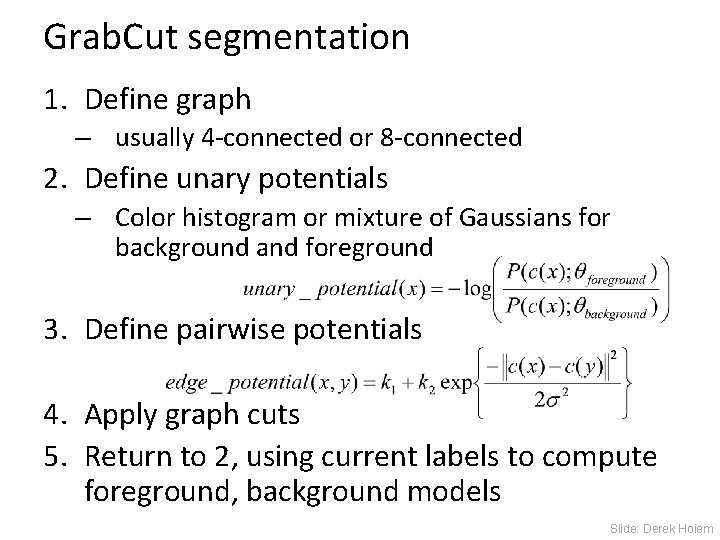 Grab. Cut segmentation 1. Define graph – usually 4 -connected or 8 -connected 2.