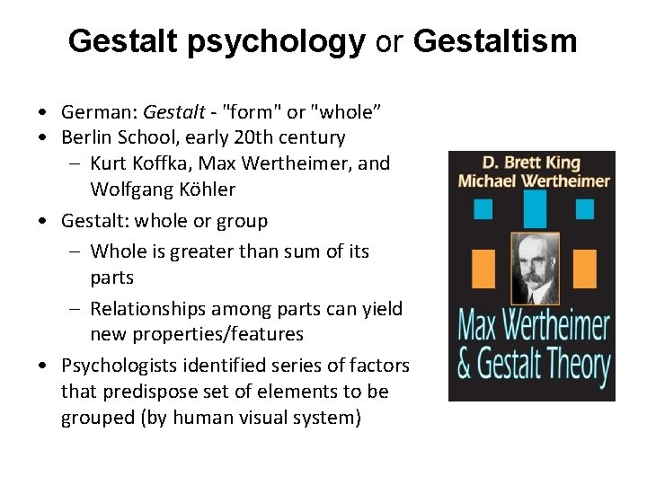 Gestalt psychology or Gestaltism • German: Gestalt -