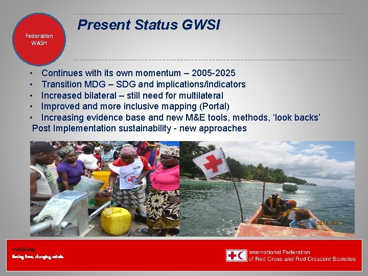 Federation Health WASH Wat. San/EH Present Status GWSI • Continues with its own momentum