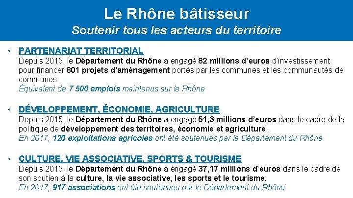 Le Rhône bâtisseur Soutenir tous les acteurs du territoire • PARTENARIAT TERRITORIAL Depuis 2015,