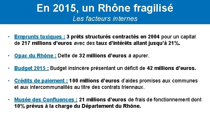 En 2015, un Rhône fragilisé Les facteurs internes • Emprunts toxiques : 3 prêts