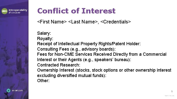 Conflict of Interest <First Name> <Last Name>, <Credentials> Salary: Royalty: Receipt of Intellectual Property