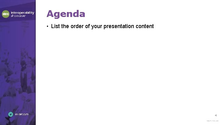 Agenda • List the order of your presentation content 4