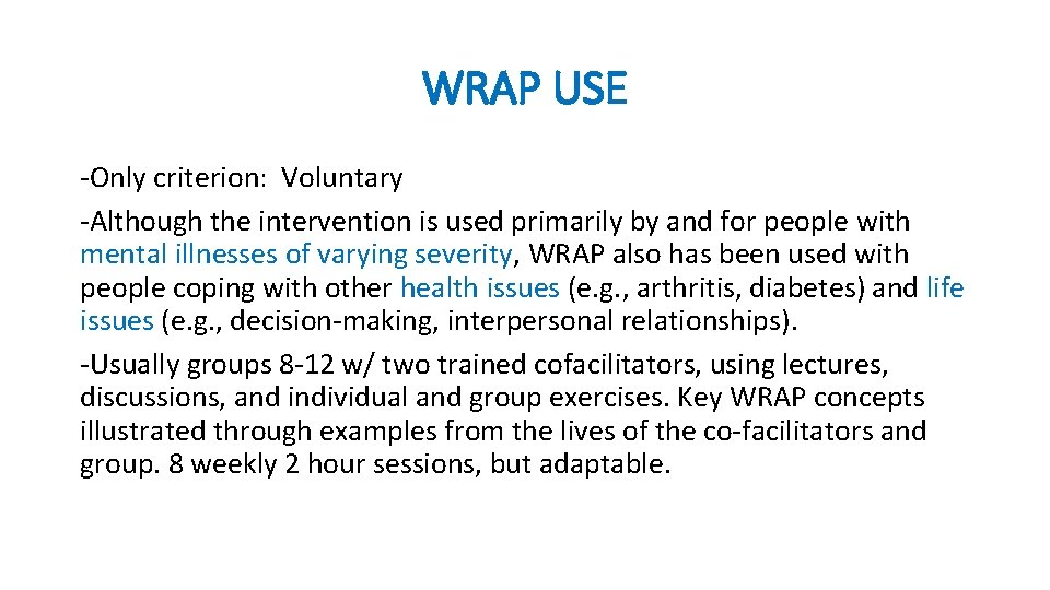 WRAP USE -Only criterion: Voluntary -Although the intervention is used primarily by and for