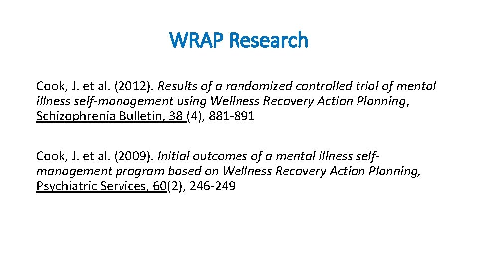 WRAP Research Cook, J. et al. (2012). Results of a randomized controlled trial of