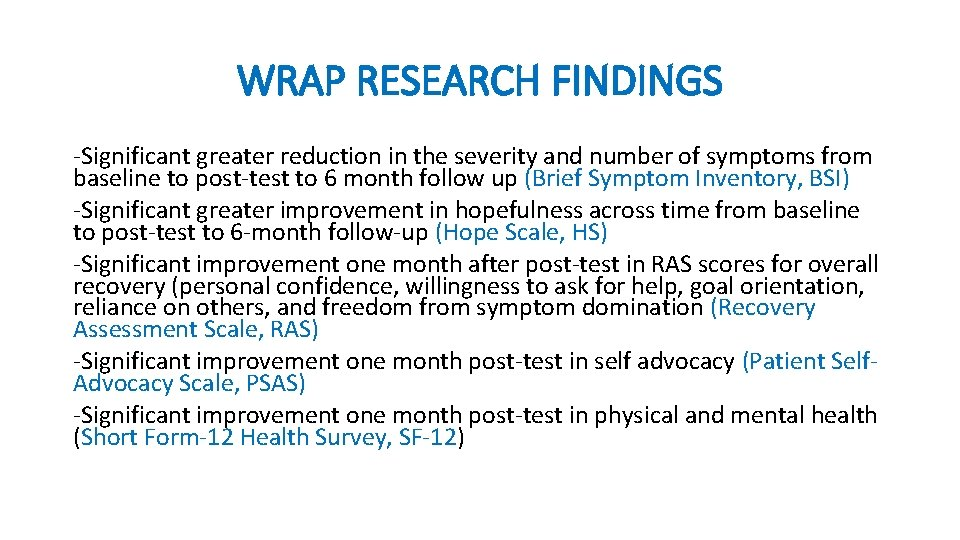 WRAP RESEARCH FINDINGS -Significant greater reduction in the severity and number of symptoms from