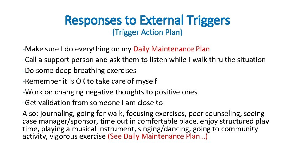 Responses to External Triggers (Trigger Action Plan) -Make sure I do everything on my