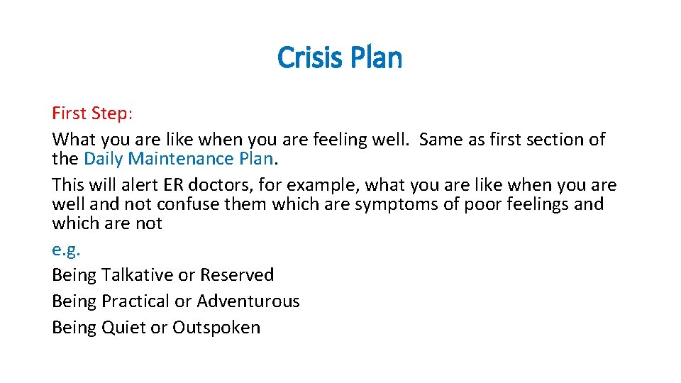 Crisis Plan First Step: What you are like when you are feeling well. Same