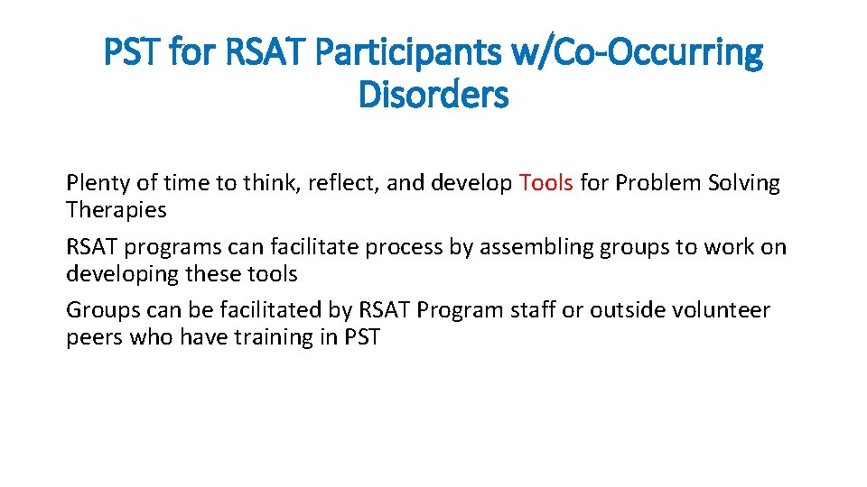 PST for RSAT Participants w/Co-Occurring Disorders Plenty of time to think, reflect, and develop