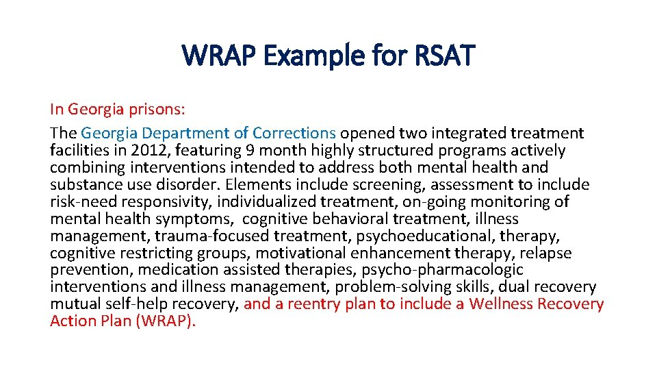 WRAP Example for RSAT In Georgia prisons: The Georgia Department of Corrections opened two
