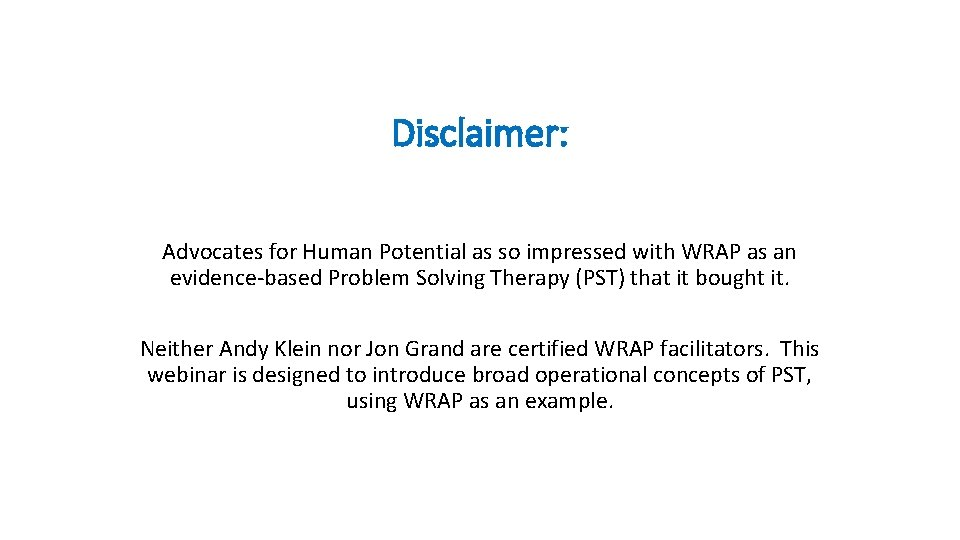 Disclaimer: Advocates for Human Potential as so impressed with WRAP as an evidence-based Problem