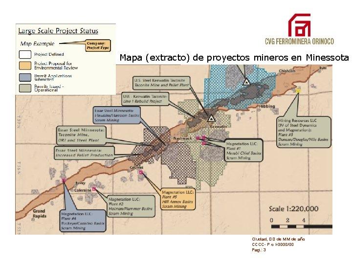 Mapa (extracto) de proyectos mineros en Minessota Ciudad, DD de MM de año CCCC-