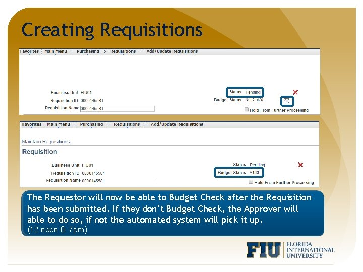 Creating Requisitions The Requestor will now be able to Budget Check after the Requisition