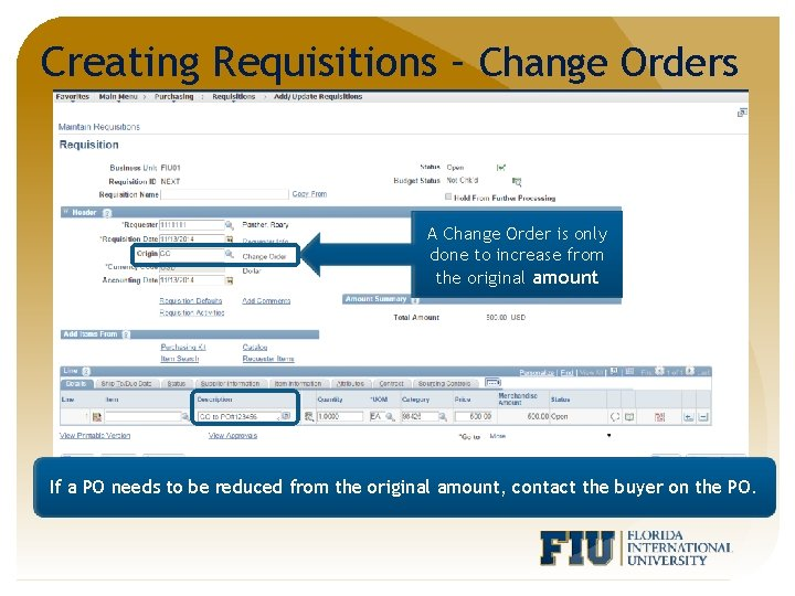 Creating Requisitions – Change Orders A Change Order is only done to increase from