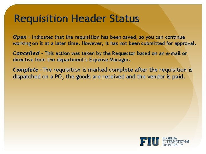 Requisition Header Status Open – Indicates that the requisition has been saved, so you