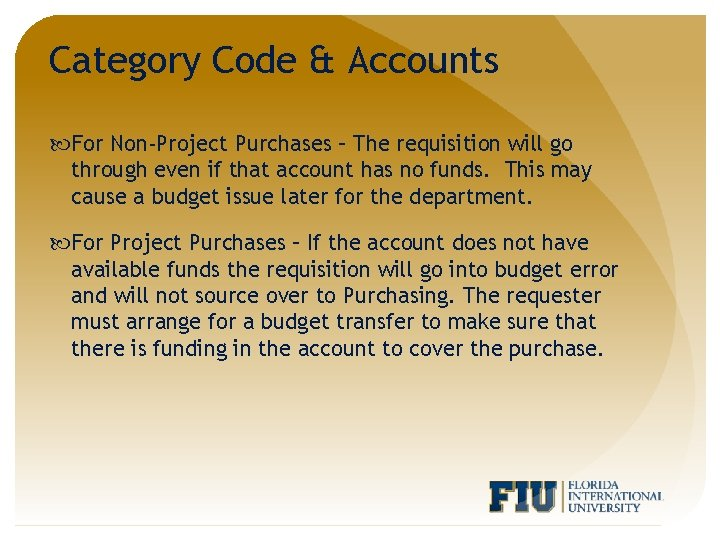 Category Code & Accounts For Non-Project Purchases – The requisition will go through even