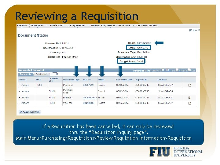 Reviewing a Requisition If a Requisition has been cancelled, it can only be reviewed