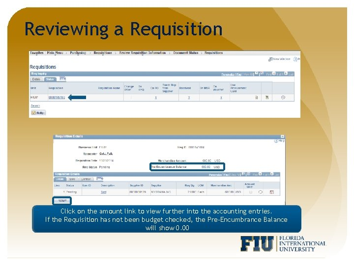 Reviewing a Requisition Click on the amount link to view further into the accounting