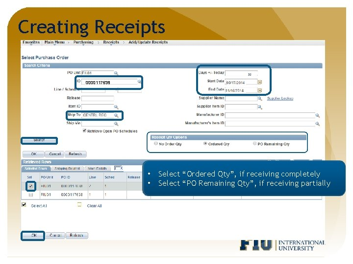 """Creating Receipts 0000117638 • • Select """"Ordered Qty"""", if receiving completely Select """"PO Remaining"""