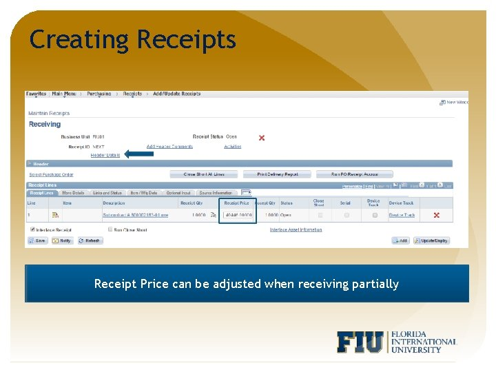 Creating Receipts Receipt Price can be adjusted when receiving partially