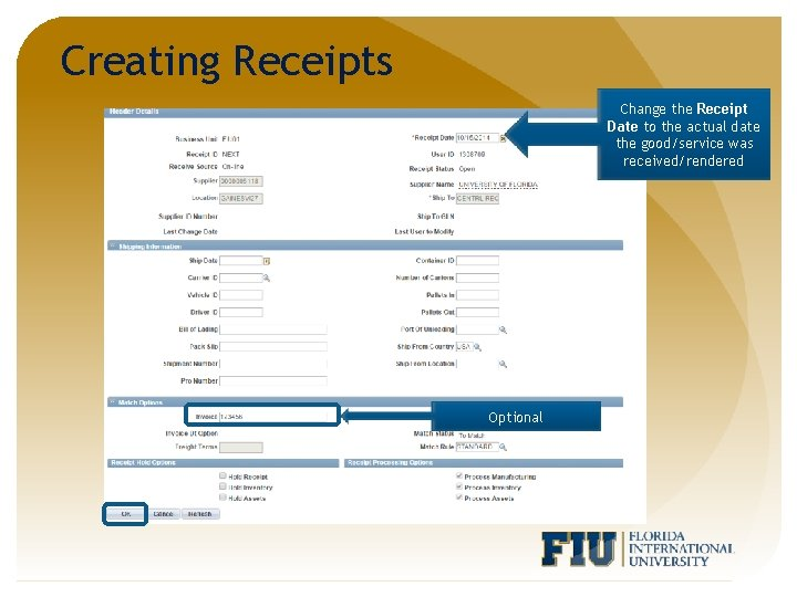 Creating Receipts Change the Receipt Date to the actual date the good/service was received/rendered
