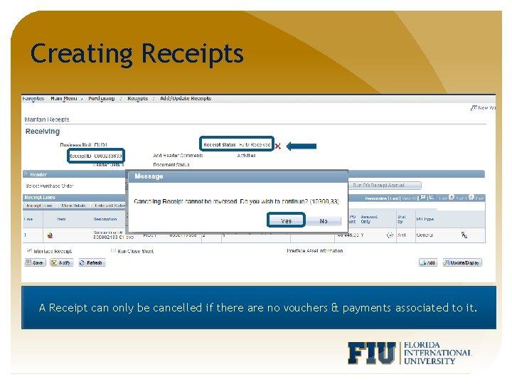 Creating Receipts A Receipt can only be cancelled if there are no vouchers &