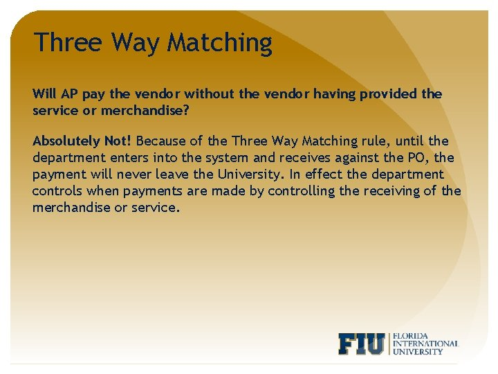 Three Way Matching Will AP pay the vendor without the vendor having provided the