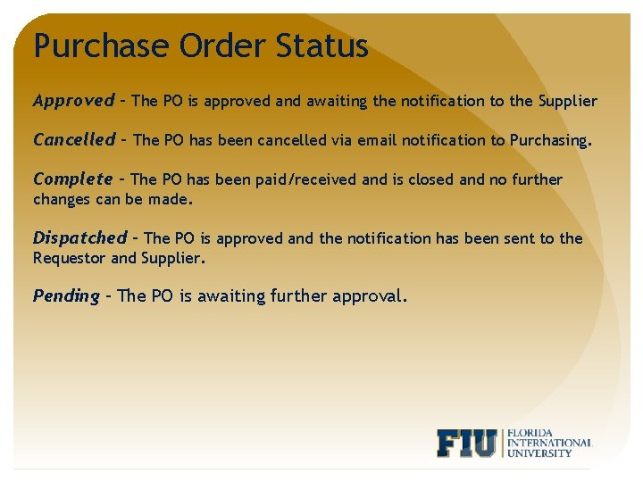 Purchase Order Status Approved – The PO is approved and awaiting the notification to