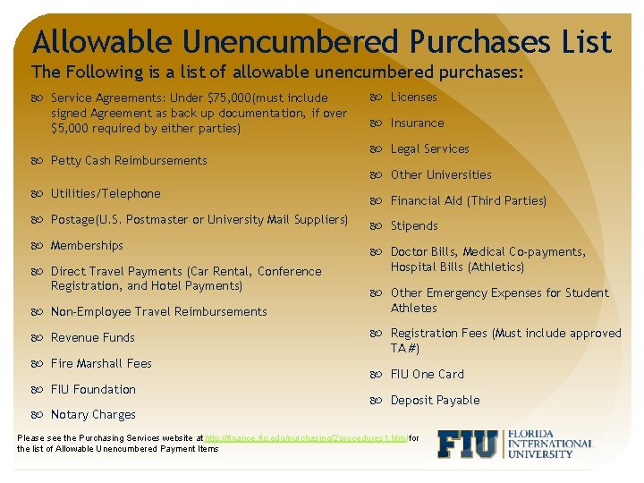 Allowable Unencumbered Purchases List The Following is a list of allowable unencumbered purchases: Service