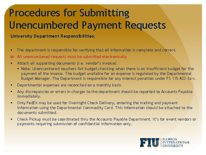 Procedures for Submitting Unencumbered Payment Requests University Department Responsibilities: § The department is responsible