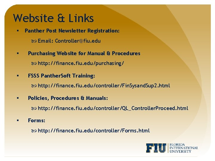 Website & Links § Panther Post Newsletter Registration: Email: Controller@fiu. edu § Purchasing Website