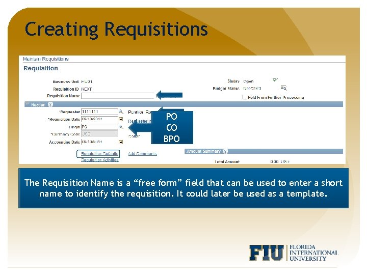"""Creating Requisitions PO CO BPO The Requisition Name is a """"free form"""" field that"""