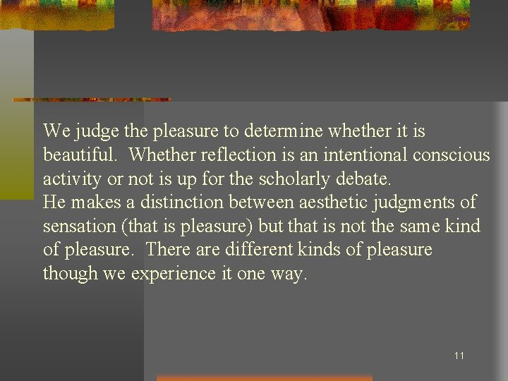 We judge the pleasure to determine whether it is beautiful. Whether reflection is an