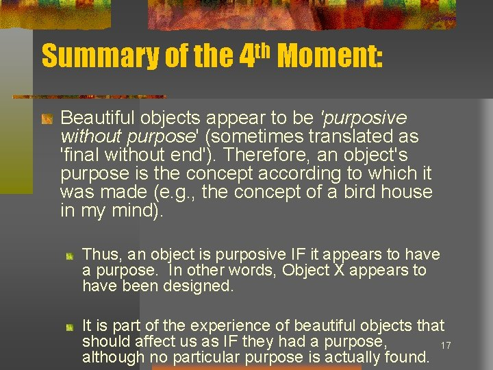 Summary of the 4 th Moment: Beautiful objects appear to be 'purposive without purpose'