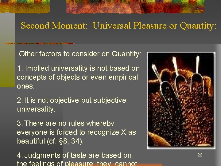 Second Moment: Universal Pleasure or Quantity: Other factors to consider on Quantity: 1. Implied