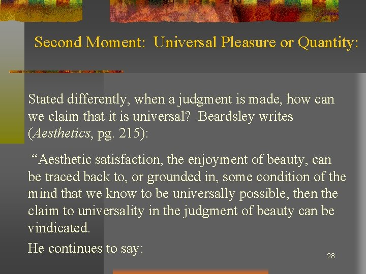 Second Moment: Universal Pleasure or Quantity: Stated differently, when a judgment is made, how