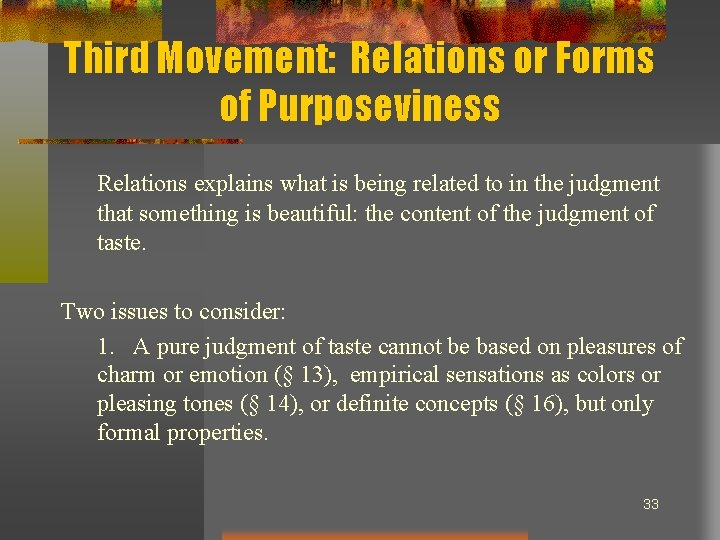 Third Movement: Relations or Forms of Purposeviness Relations explains what is being related to