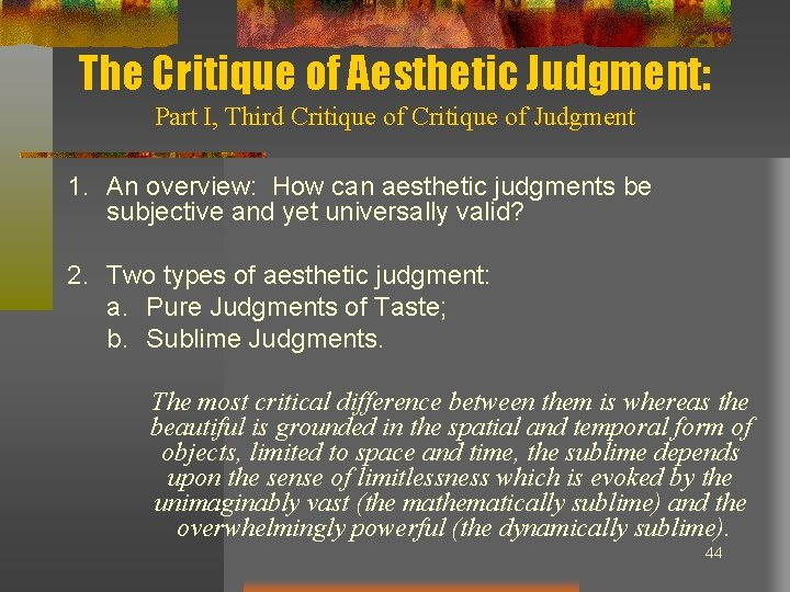 The Critique of Aesthetic Judgment: Part I, Third Critique of Judgment 1. An overview: