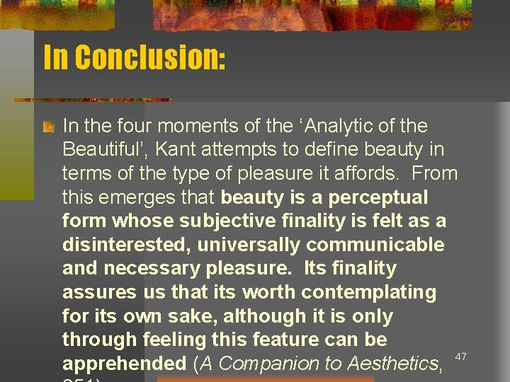 In Conclusion: In the four moments of the 'Analytic of the Beautiful', Kant attempts