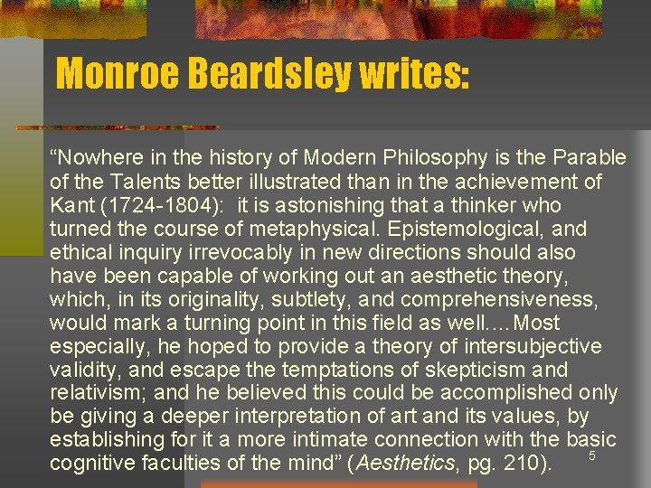 """Monroe Beardsley writes: """"Nowhere in the history of Modern Philosophy is the Parable of"""