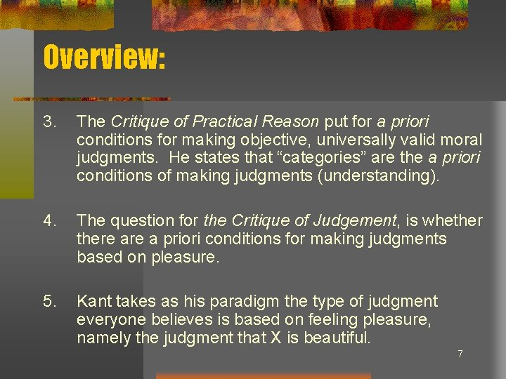 Overview: 3. The Critique of Practical Reason put for a priori conditions for making